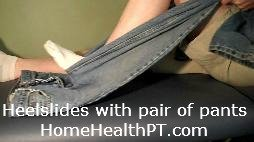 using pants to help with heelslides in home exercise program